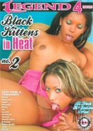 Black Kittens In Heat 2 Porn Movie
