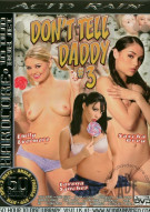Dont Tell Daddy 3 Porn Movie