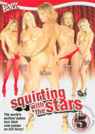Squirting With The Stars #5 Porn Movie