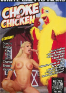 Choke My Chicken Porn Movie