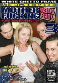 Mother Fucking Gang Bang 3 Porn Movie