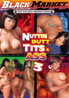Nuttin Butt Tits n Ass 3 Porn Movie