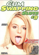 Cum Swapping Sluts #9 Porn Movie