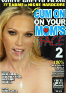 I Wanna Cum On Your Moms Face 2 Porn Movie