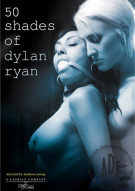 50 Shades Of Dylan Ryan Porn Video