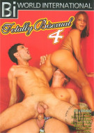 Totally Bisexual 4 Porn Movie