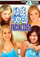 Face Fucked &amp; Facialized Porn Movie