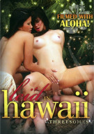 Lei&#39;d In Hawaii: Threesomes Porn Video