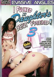 I Fucked My Daughters Best Friend! 3 Porn Movie