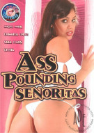 Ass Pounding Senoritas Porn Movie