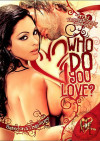 Who Do You Love? Porn Movie
