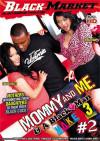 Mommy And Me &amp; A Black Man Makes 3 #2 Porn Movie