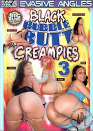 Black Bubble Butt Creampies 3 Porn Movie