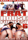 Frat House Fuckfest 6 Porn Movie