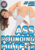 Ass Pounding MILTFs #2 Porn Movie