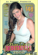More Dirty Debutantes #148 Porn Movie