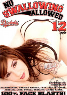 No Swallowing Allowed #12 Porn Movie