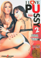 I Love Pussy 2 Porn Movie