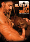 Bryan Slaters Wet Dream Porn Movie