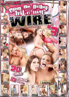 Cum On Baby Bite My Wire 3 Porn Movie