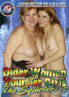 Older Women with Younger Girls: The Squirters 7 Porn Movie