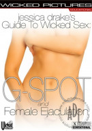 Jessica Drake&#39;s Guide to Wicked Sex: G-Spot and Female Ejaculation Porn Video