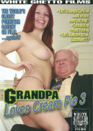 Grandpa Loves Cream Pie 3 Porn Video
