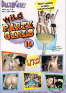 Dream Girls: Wild Party Girls #16 Porn Movie