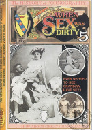 When Sex Was Dirty Vol. 5 Porn Movie
