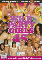 Dream Girls: Wild Party Girls #45 Porn Movie