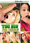 Too Big For Teens 2 Porn Movie