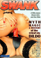 Myth, Magic &amp; Mystery Of The Strap-On Dildo Porn Movie