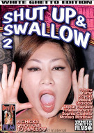 Shut Up &amp; Swallow 2 Porn Movie