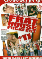 Frat House Fuckfest 11 Porn Movie
