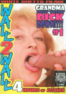 Grandma Put That Dick Down!!!! #1 Porn Movie