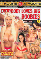 Everybody Loves Big Boobies 6 Porn Movie