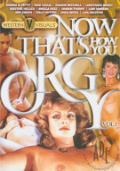 Now Thats How You Orgy Vol. 1 Porn Movie